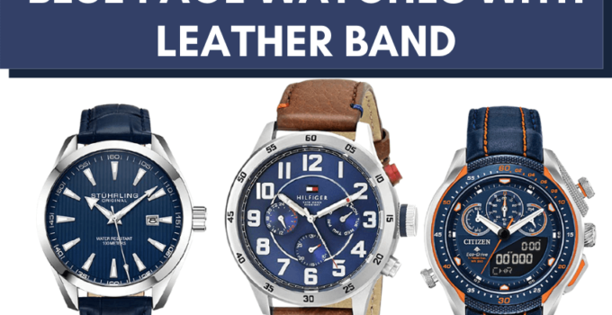 blue face watch with leather band